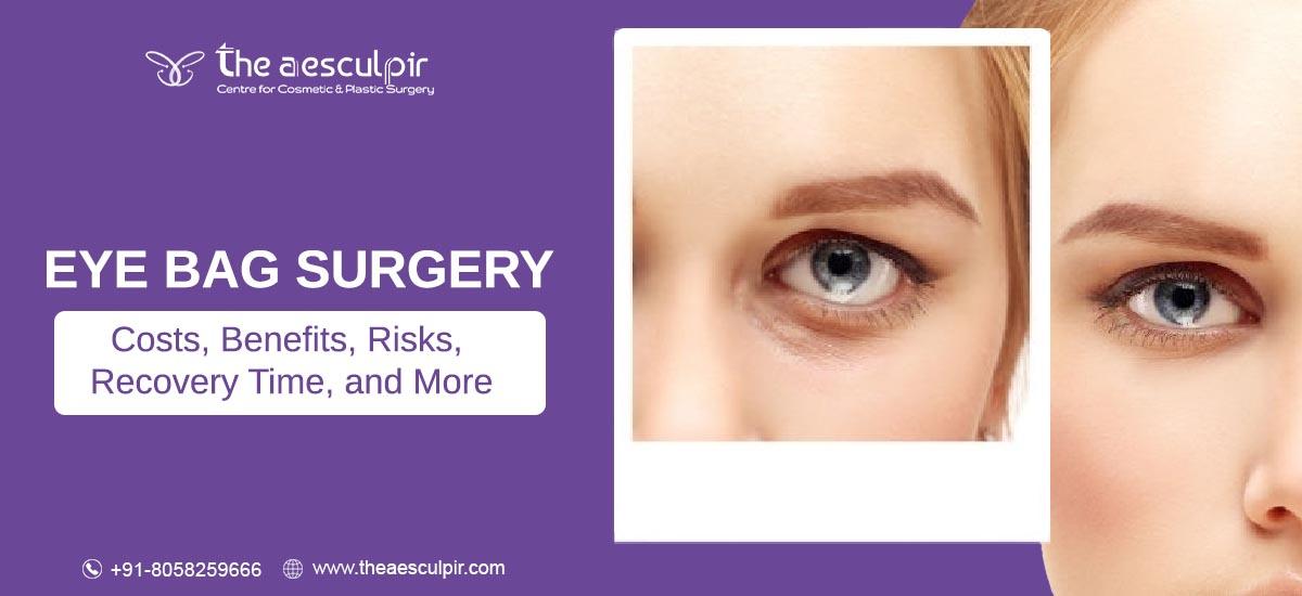 Eye Bag Surgery Cost in Delhi